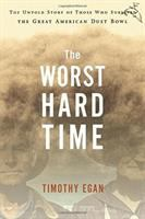 Worst Hard Time, by Timothy Egan