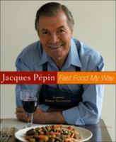 Jacques Pépin's Fast Food My Way