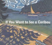 If You Want to See A Caribou