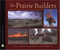 The Prairie Builders: Reconstructing America's Lost Grasslands