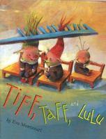Tiff, Taff, and Lulu