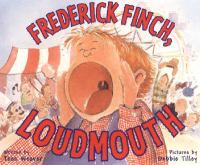 Frederick Finch, Loudmouth