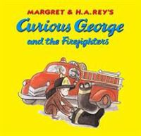 Curious George and the Firefighters