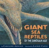 Giant Sea Reptiles of the Dinosaur Age