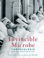 Cover of Invincible Microbe: Tuberc