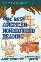 The Best American Nonrequired Reading, 2005