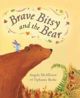 Brave Bitsy and the Bear