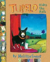 Tupelo Rides the Rails
