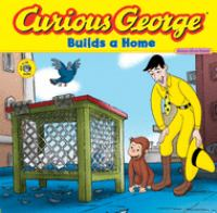 Curious George Builds A Home