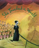 She touched the world : Laura Bridgman, deaf-blind pioneer