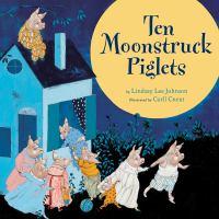 Ten Moonstruck Piglets