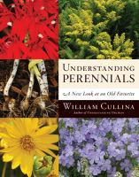 Understanding perennials : a new look at an old favorite