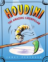 Houdini the Amazing Caterpillar