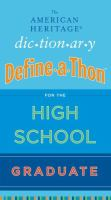 The American Heritage Dictionary Define-a-thon for the High School Graduate