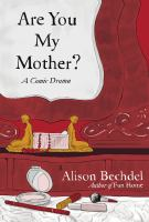 Are you my mother? : a comic drama