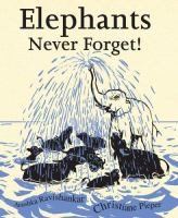 Elephants Never Forget !