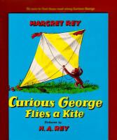 Margret and H.A. Rey's Curious George Flies A Kite