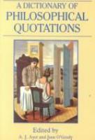 A Dictionary of Philosophical Quotations