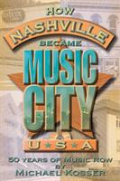 How Nashville Became Music City, U.S.A