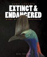 John Gould's Extinct and Endangered Birds of Australia