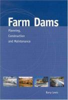 Farm Dams: Planning, Construction and Maintenance