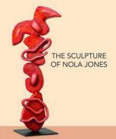 The Sculpture of Nola Jones