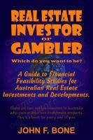 Real Estate Investor or Gambler!