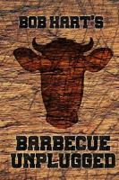 Bob Hart's Barbecue Unplugged