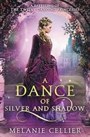 A Dance Of Silver And Shadow: A Retelling Of The Twelve Dancing Princesses