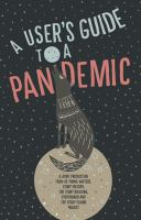 A User's Guide to A Pandemic
