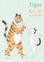 Tiger & Cat