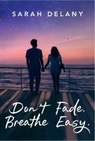Don't Fade. Breathe Easy