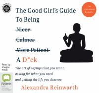 The Good Girl's Guide to Being A D*ck