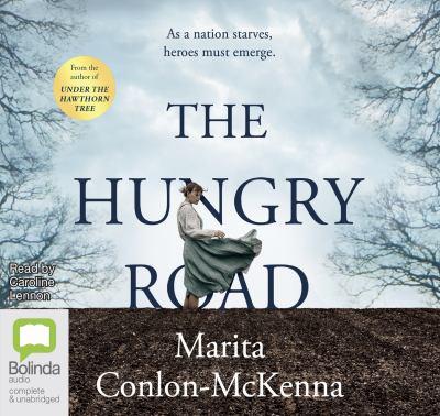 The hungry road / Marita Conlon-McKenna ; read by Caroline Lennon.
