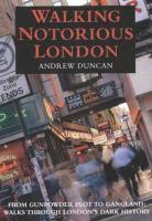 Walking Notorious London