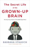 The Secret Life of the Grown-up Brain
