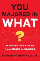 You majored in what? : mapping your path from chaos to career