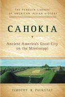 Cahokia - Pauketat, Timothy R.