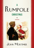 A Rumpole Christmas : [stories]
