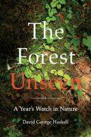 The forest unseen : a year's watch in nature