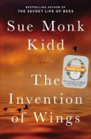 The Invention of Wings, by Sue Monk Kidd