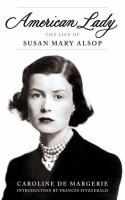 American lady : the life of Susan Mary Alsop