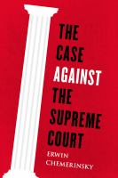 The Case Against the Supreme Court