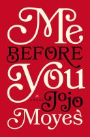 Me Before You, by Jojo Moyes