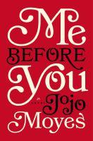 Me before you : a novel