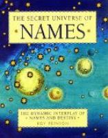 The Secret Universe of Names