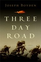 Three-day road : a novel