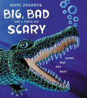 Big, Bad, and A Little Bit Scary
