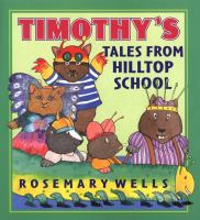 Timothy's Tales From Hilltop School