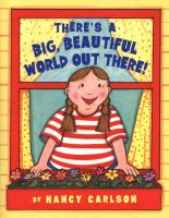 There's A Big Beautiful World Out There!